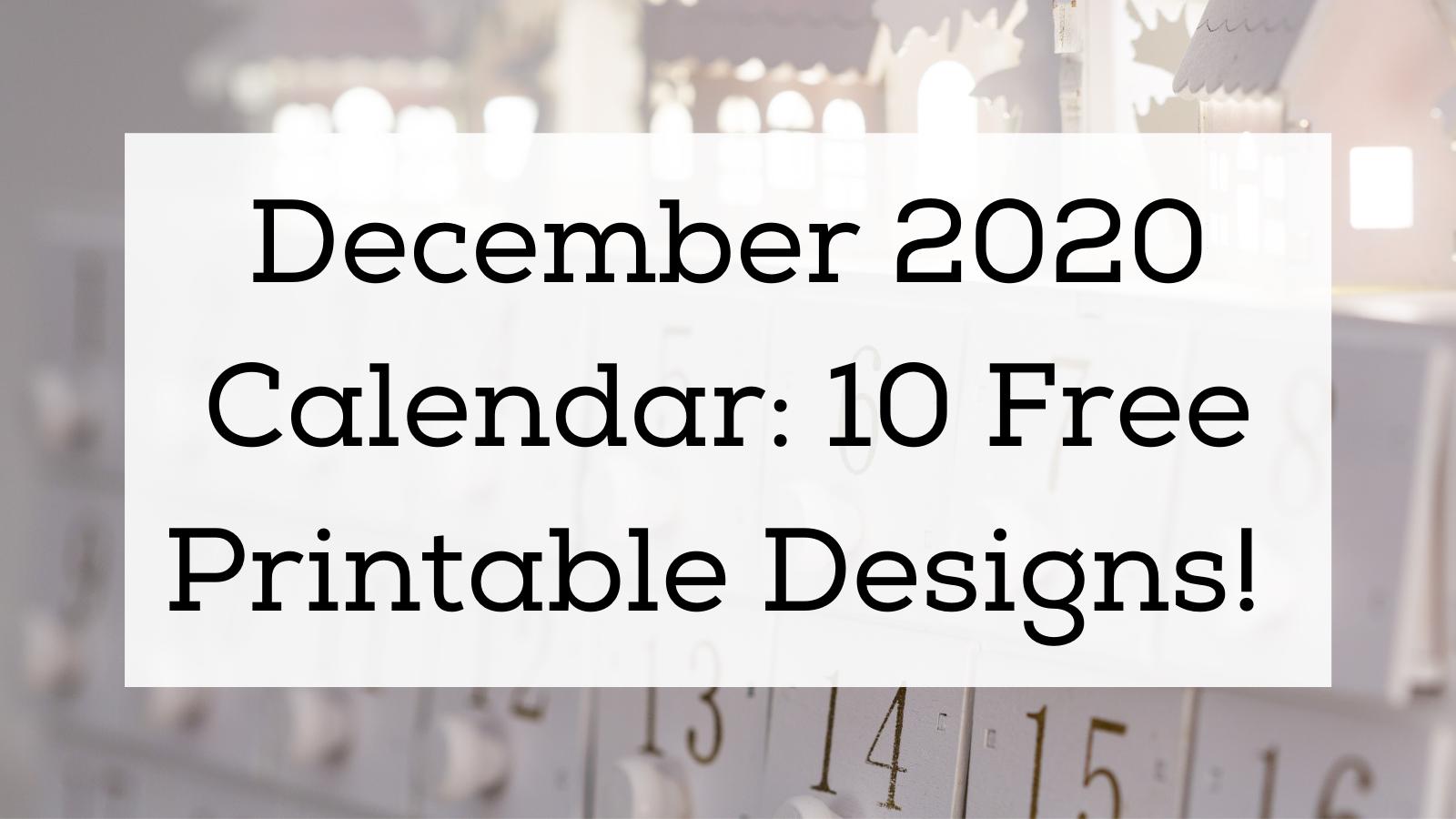 December 2020 calendar: 10 free printable designs!