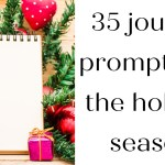 35 journal prompts for the holiday season!