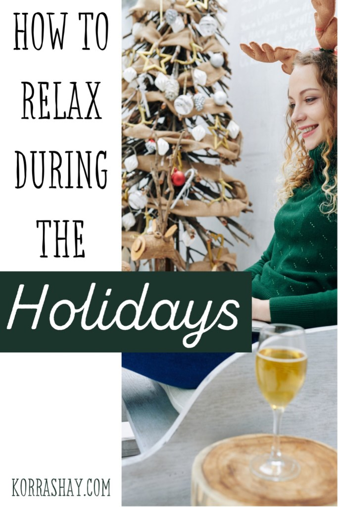 How to relax during the holidays!