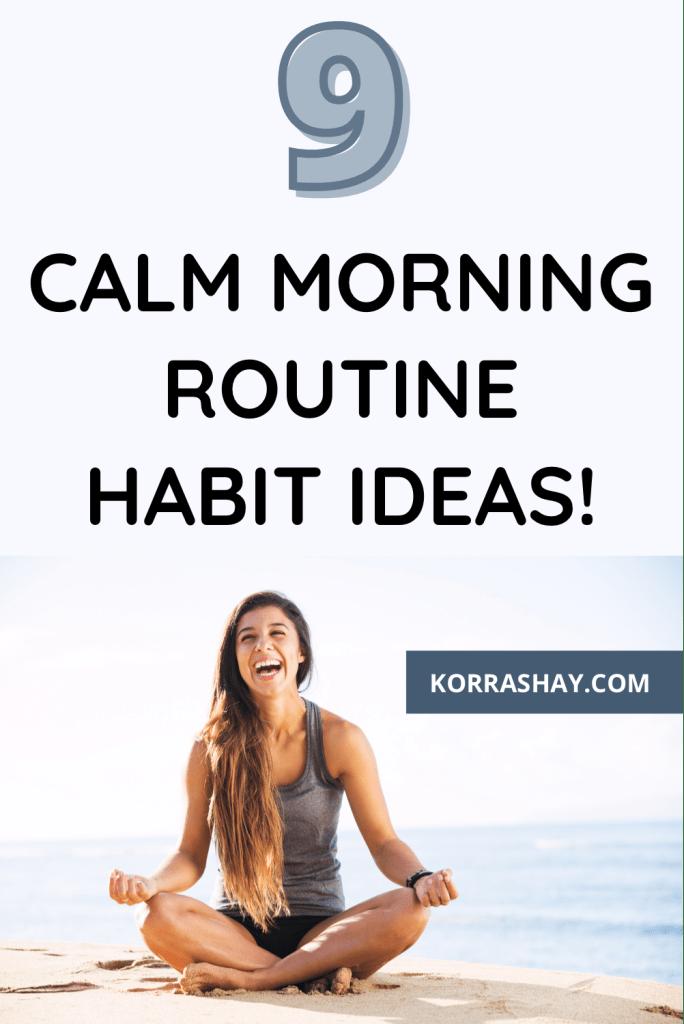 9 Calm Morning Routine Habit Ideas