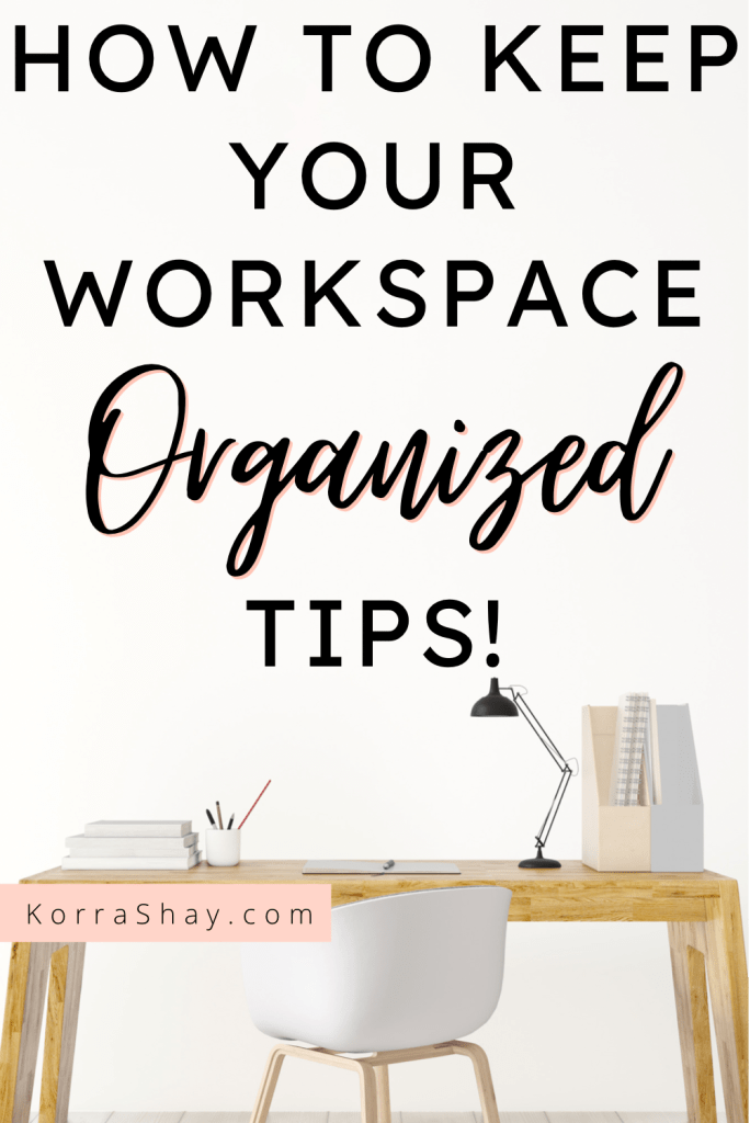 How to keep your workspace organized tips!
