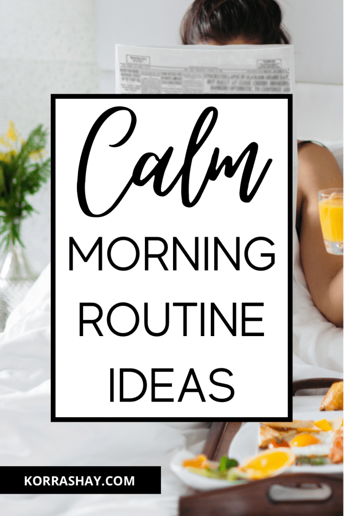 Calm morning routine ideas