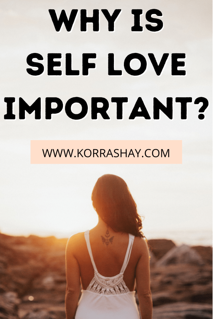 Why is self love so important?