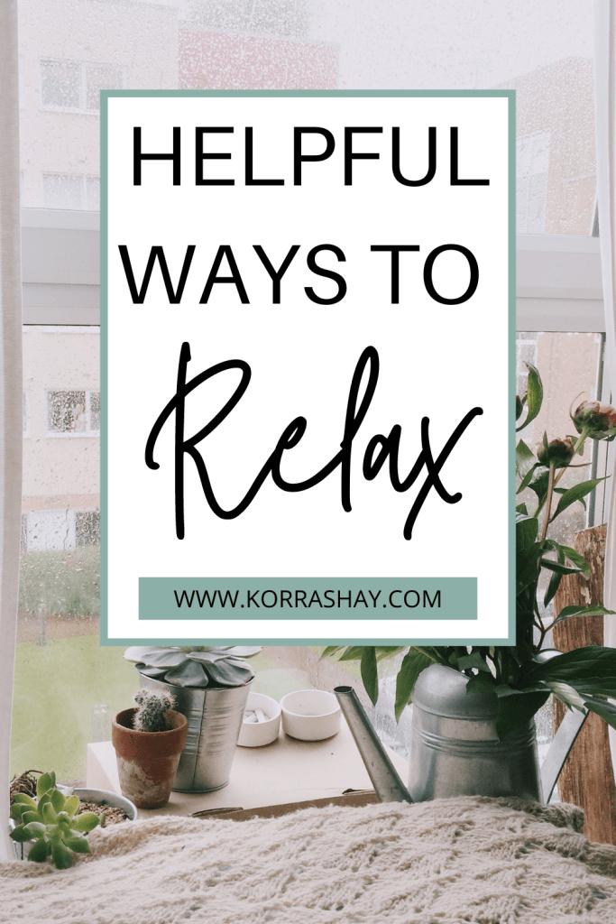 Helpful ways to relax