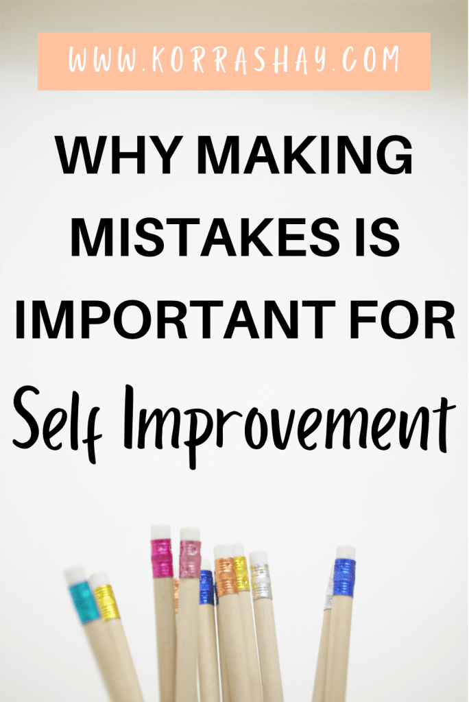 Why Making Mistakes Is Important For Self Improvement