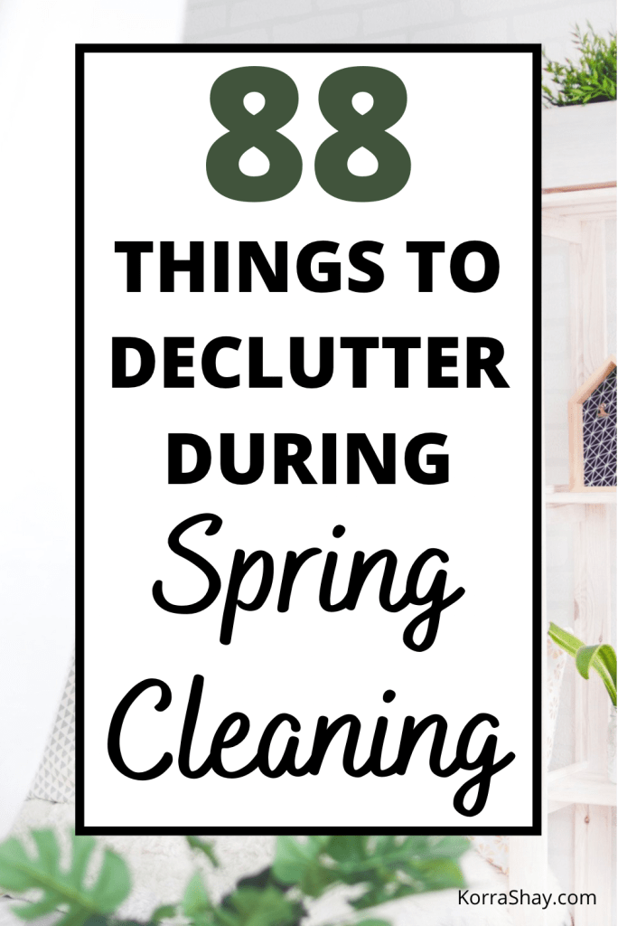 88 Things To Declutter During Spring Cleaning