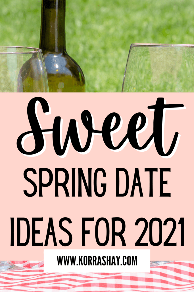sweet spring date ideas for 2021