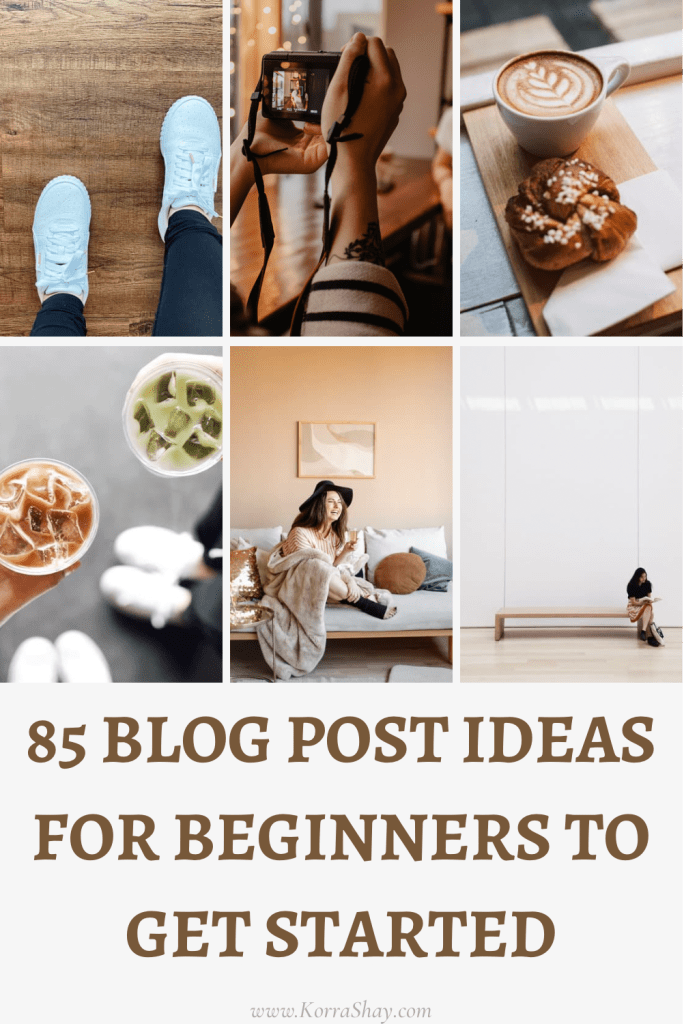 85 Blog Post Ideas For Beginners To Get Started