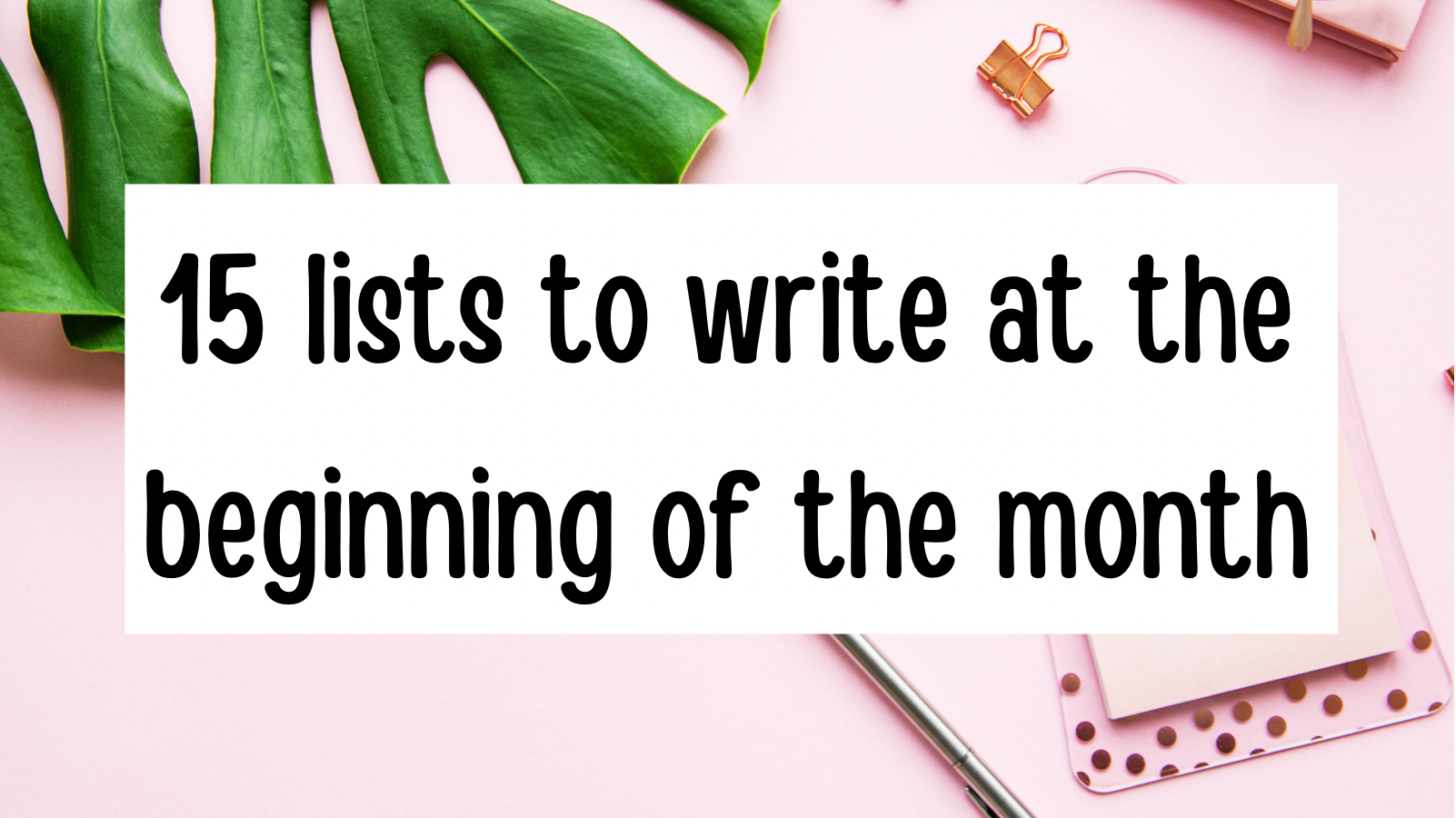 15 lists to write at the beginning of the month!