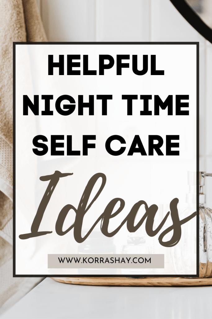 Helpful night time self care ideas