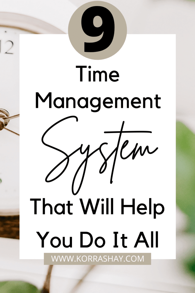 9 Time Management Systems That Will Help You Do It All