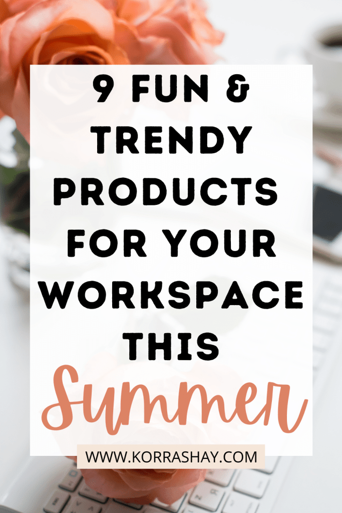 9 Fun and Trendy Products For Your Workspace This Summer