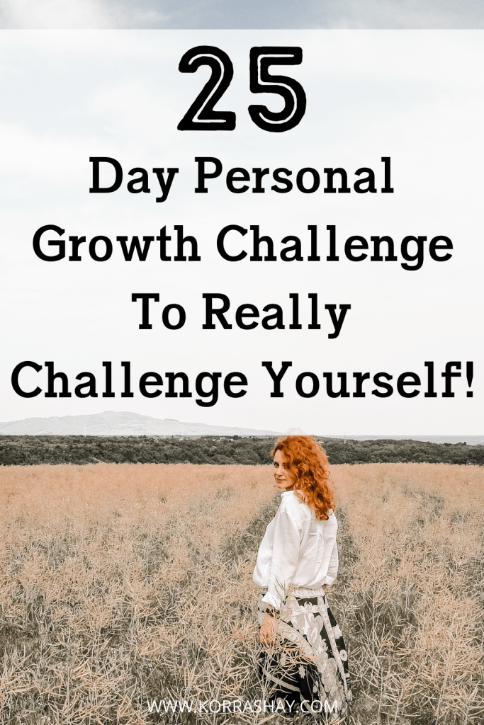 25 Day Personal Growth Challenge To Really Challenge Yourself!