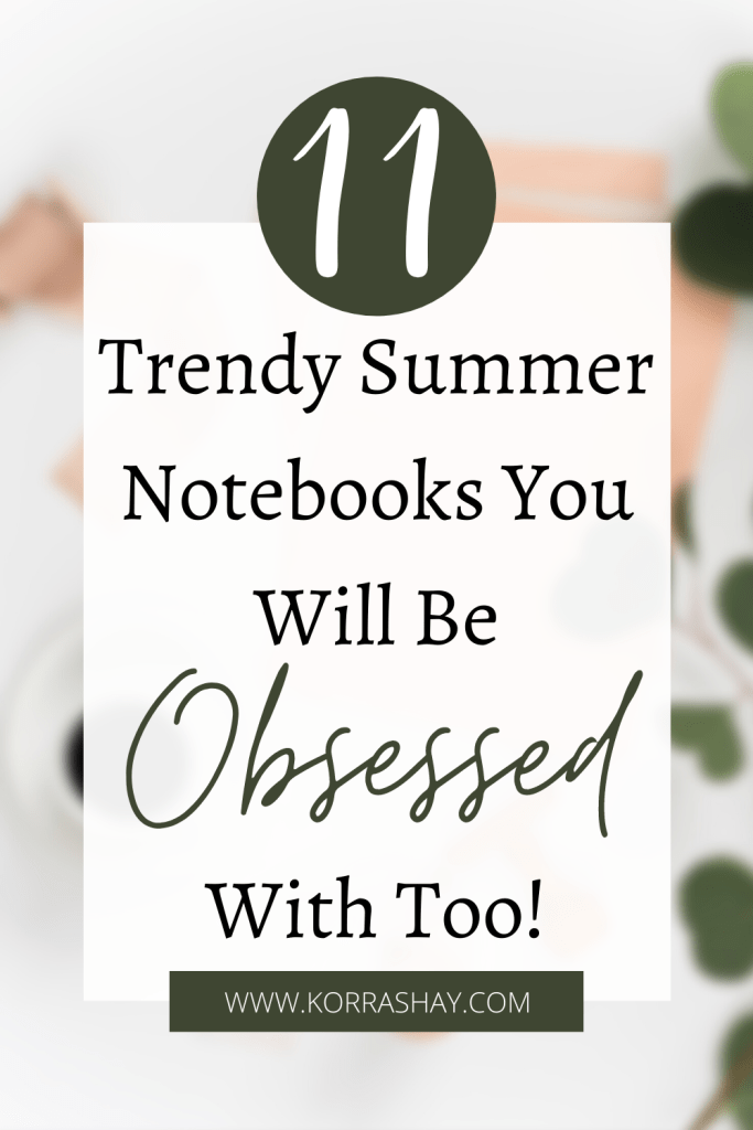11 Trendy Summer Notebooks You Will Be Obsessed With Too!