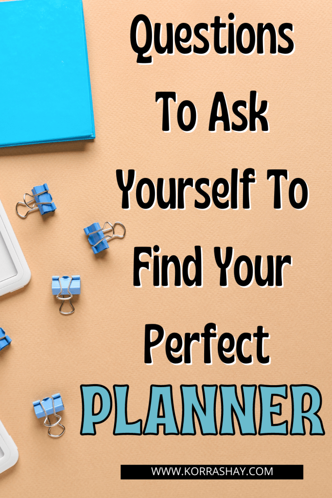 Questions To Ask Yourself To Find Your Perfect Planner