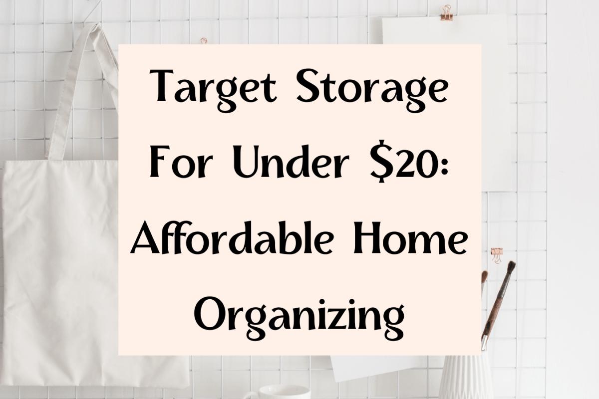 Target Storage For Under $20: Affordable Home Organizing