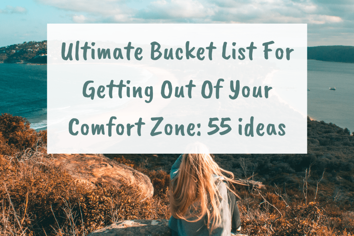 Ultimate Bucket List For Getting Out Of Your Comfort Zone: 55 ideas
