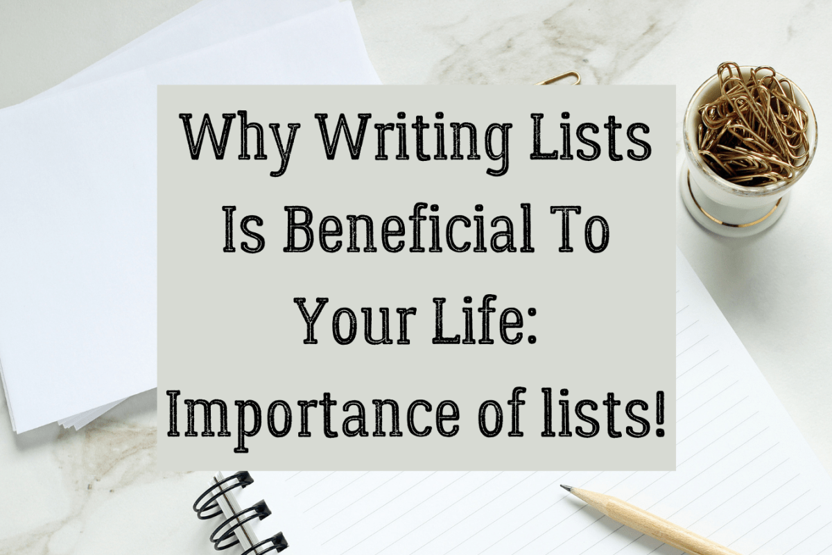 Why Writing Lists Is Beneficial To Your Life: Importance of lists!