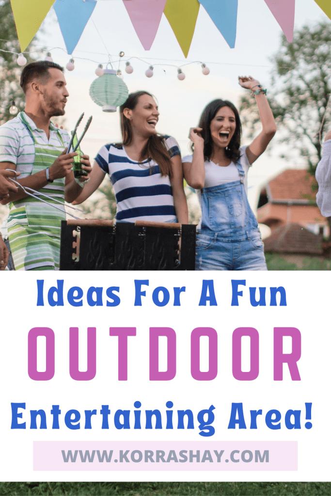 Ideas For A Fun Outdoor Entertaining Area: Backyard Entertaining!