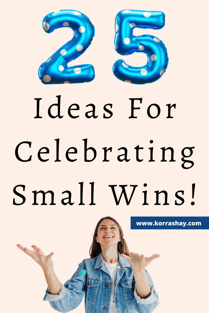 25 Ideas For Celebrating Small Wins To Achieve Long Term Goals