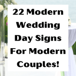 22 Modern Wedding Day Signs For Modern Couples!