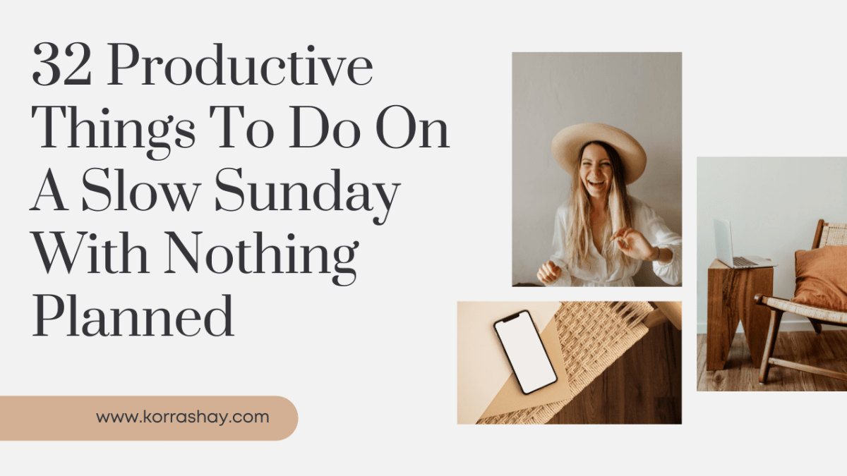 32 Productive Things To Do On A Slow Sunday With Nothing Planned