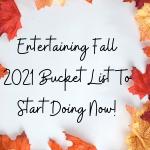 Entertaining Fall 2021 Bucket List To Start Doing Now!