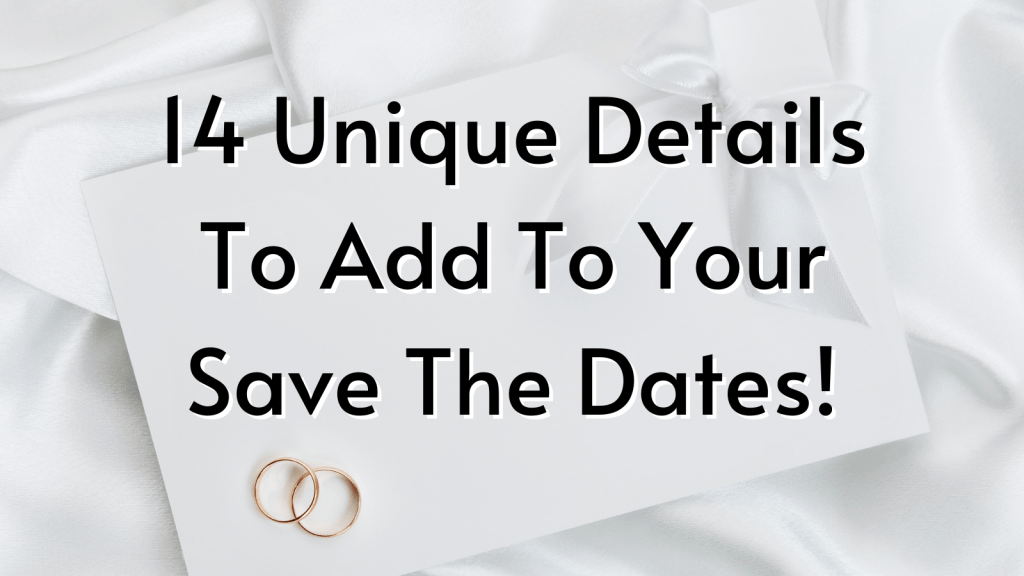 14 Unique Details To Add To Your Save The Dates!