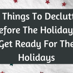 63 Things To Declutter Before The Holidays: Get Ready For The Holidays