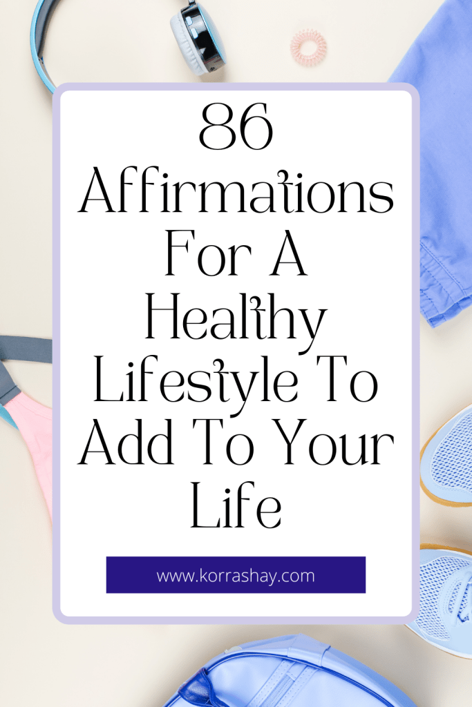 86 Affirmations For A Healthy Lifestyle To Add To Your Life