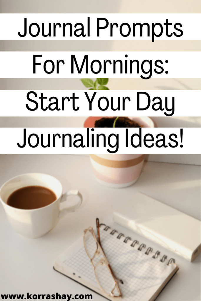 Journal Prompts For Mornings: Start Your Day Journaling Ideas!