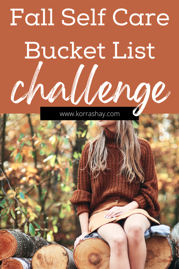 Fall Self Care Bucket List Challenge: Take Care Of You This Fall!